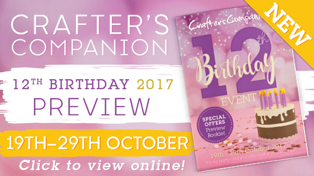 Craft TV Tune To Hochanda And Celebrate The 12th Birthday Of Crafters Companion From 6pm BST British Summer Time 19th October 2017 8pm 29th