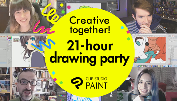 Clip Studio Paint Creator Casting Call for Creative Together Connected Ink 21-hour Drawing Party