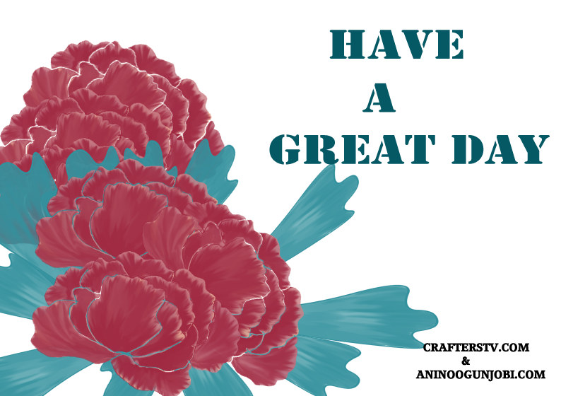 Have-a-great-day-greeting-card-for-July-2021-by-crafters-tv-and-Anino-Ogunjobi
